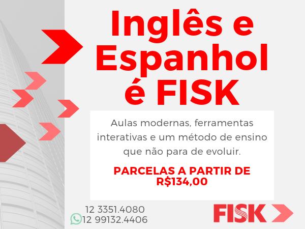 Inglês e Espanhol é FISK